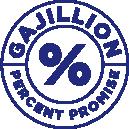 Gajillion Percent Promise